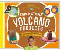 Cover: Super Simple Volcano Projects: Science Activities for Future Volcanologists